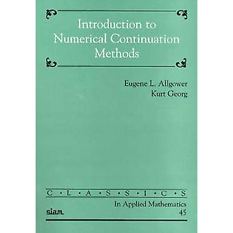 Introduction to Numerical Continuation Methods by Eugene L. Allgower