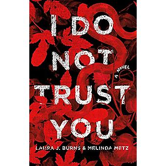 I Do Not Trust You by Laura J. Burns - 9781250052308 Book