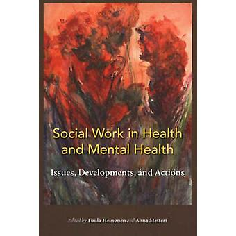 Social Work in Health and Mental Health - Issues - Developments - and