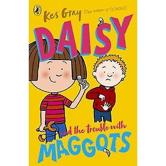 Daisy and the Trouble with Maggots door Kes Gray - 9781782959670 Boek