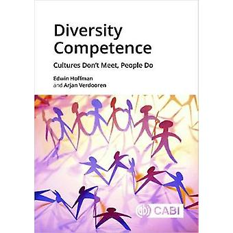 Diversity Competence - Cultures Don't Meet - People Do by Dr Edwin Hof