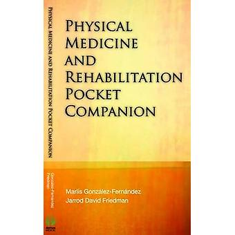 Physical Medicine and Rehabilitation Pocket Companion by Marlis Gonza
