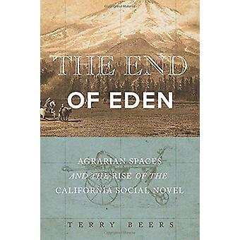 The End of Eden - Agrarian Spaces and the Rise of the California Socia