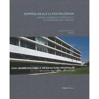 The Luz Integraded Health Complex - A Benchmark for Hospital Architect