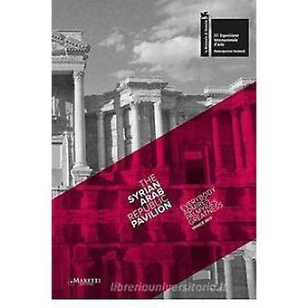 Everybody Admires Palmyra's Greatness - The Syrian Arab Republic Pavil