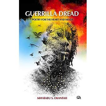 Guerrilla Dread - Poetry For Hearts And Minds by Mwatabu Okantah - 978