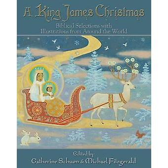 A King James Christmas - Biblical Selections with Illustrations from A