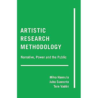 Artistic Research Methodology - Narrative - Power and the Public by Mi