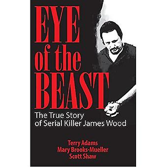 A fenevad szeme: az igaz történet a sorozatgyilkos James Wood