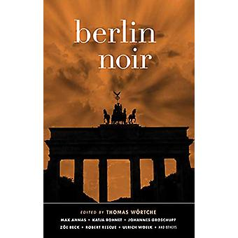 Berlin Noir by Thomas Wortche - 9781617756320 Book