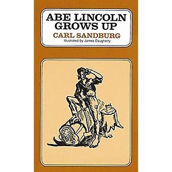 Abe Lincoln Grows Up by Carl Sandburg - 9780156026154 Book