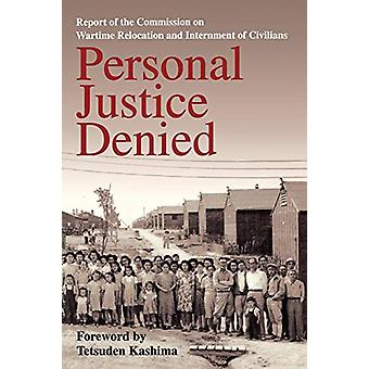 Personal Justice Denied - Report of the Commission on Wartime Relocati