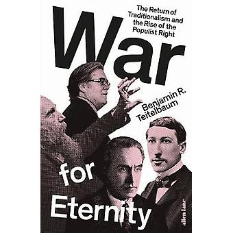 War for Eternity - The Return of Traditionalism and the Rise of the Po