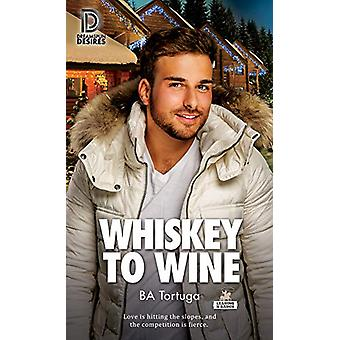 Whiskey to Wine by Ba Tortuga - 9781641081061 Book