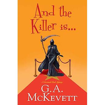 And the Killer Is . . . by G A McKevett