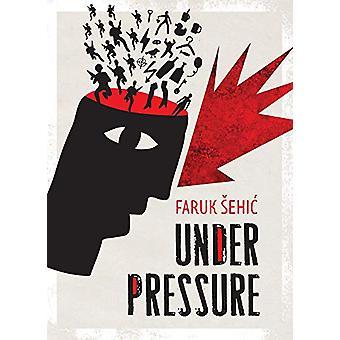 Under Pressure by Faruk Sehic - 9781912545025 Book