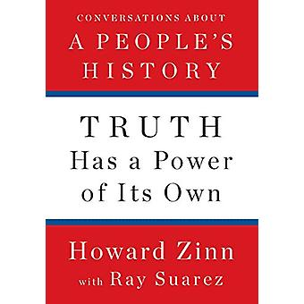 Truth Has A Power Of Its Own by Howard Zinn - 9781620975176 Book
