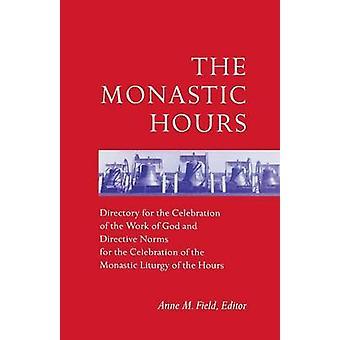 De monastiska timmarna av Anne M. Field - 9780814623305 Bok