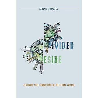 Divided Desire by Kenny Damara - 9781625642110 Book