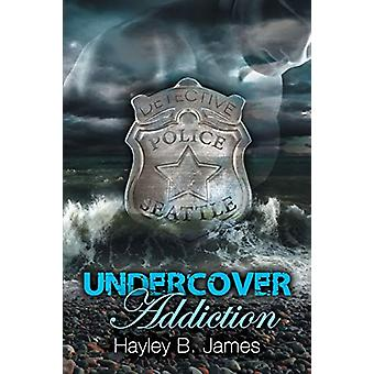Undercover Addiction by Hayley B. James - 9781632163097 Book