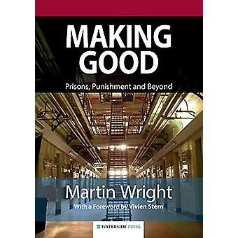 Making Good - Prisons - Punishment and Beyond by Martin Wright - 97819