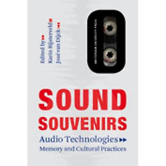 Sound Souvenirs - Audio Technologies - Memory and Cultural Practices b