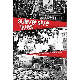 Subversive Lives  A Family Memoir of the Marcos Years by Susan F Quimpo & Nathan Quimpo & Foreword by Vicente L Rafael
