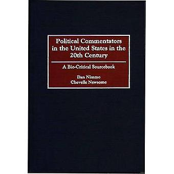 Comentaristas políticos en Estados Unidos en el 20 siglo A BioCritical consulta por Nimmo y Dan D.
