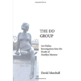 The DD Group: An Online Investigation Into the Death of Marilyn Monroe