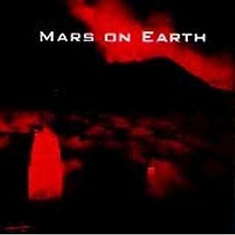 Mars on Earth - Mars on Earth USA import