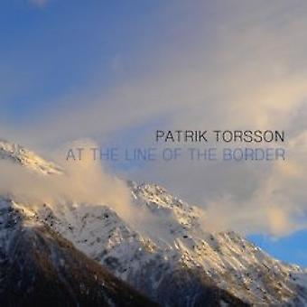 Patrik Torsson - At the Line of the Border [CD] USA import