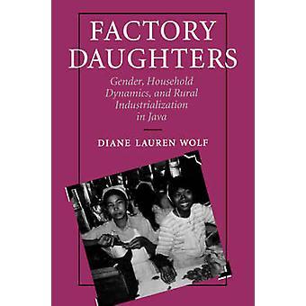 Factory Daughters - Gender - Household Dynamics and Rural Industrializ