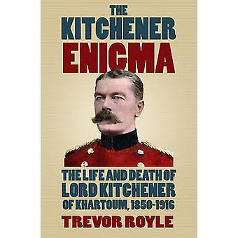 L'Enigma di Kitchener - la vita e la morte di Lord Kitchener di Khartoum