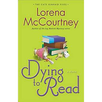 Dying to Read - A Novel by Lorena McCourtney - 9780800721589 Book
