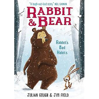 Rabbit's Bad Habits by Julian Gough - Jim Field - 9781444921687 Book