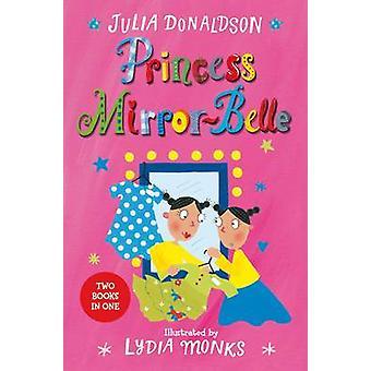 Princess Mirror-Belle (Bind Up 1) by Julia Donaldson - 9781509838721