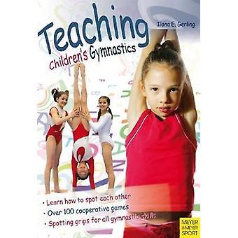 Teaching Children's Gymnastics (2nd) by Ilona E. Gerling - 9781841262
