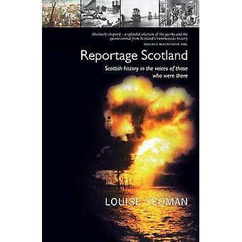Reportage Scotland - Scottish History in the Voices of Those Who Were
