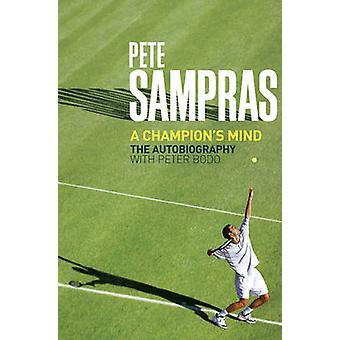 Pete Sampras - A Champion's Mind by Pete Sampras - Peter Bodo - 978184