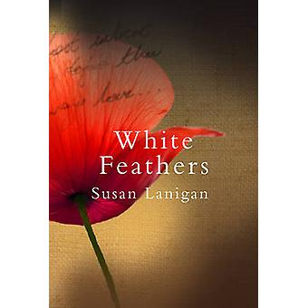 White Feathers by Susan Lanigan - 9781847176394 Book