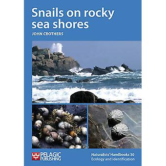 Snails on Rocky Sea Shores by John Crothers - 9781907807152 Book
