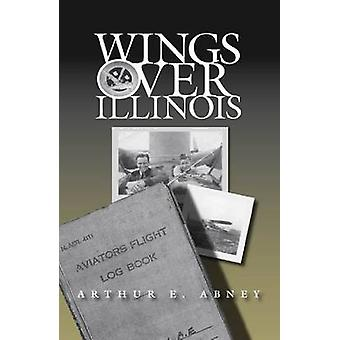 Wings Over Illinois durch Arthur E. Abney - 9780809327683 Buch