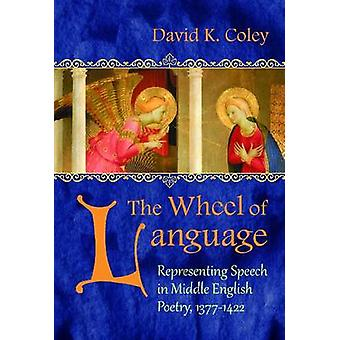 The Wheel of Language - Representing Speech in Middle English Poetry -