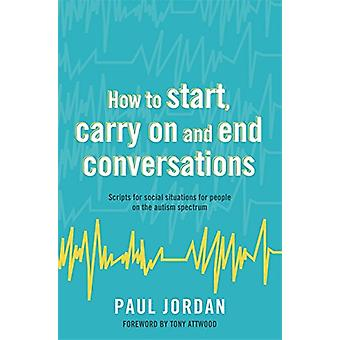How to Start - Carry on and End Conversations - Scripts for Social Sit