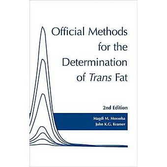 Official Methods for the Determination of Trans Fats (2nd Revised edi