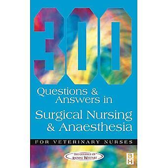 300 questions / réponses en soins infirmiers chirurgie et anesthésie pour les infirmières vétérinaires (soins vétérinaires: 300 Questions & réponses)