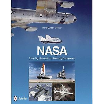 NASA: Space Flight Research und bahnbrechende Entwicklungen
