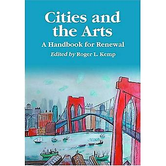 Cities and the Arts: A Handbook for Renewal