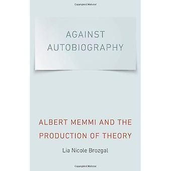 Gegen die Autobiografie: Albert Memmi und die Produktion von Theorie