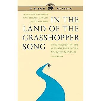 Dans la terre de la chanson de la sauterelle: deux femmes dans le territoire indien de rivière Klamath en 1908-09